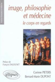 Image, philosophie et médecine - Le corps en regards