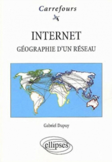 Internet - Géographie d'un réseau