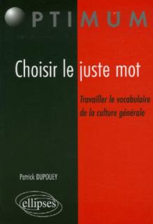 Choisir le juste mot, Travailler le vocabulaire de la culture générale