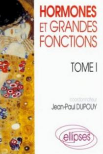Hormones et grandes fonctions, tome 1