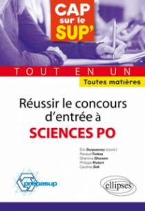 Réussir les concours d'entrée à Sciences Po•tout en un •toutes matières