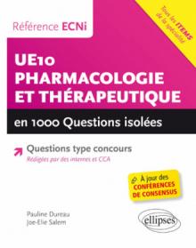 UE10 - Pharmacologie et Thérapeutique en 1000 questions isolées - Référence ECNi