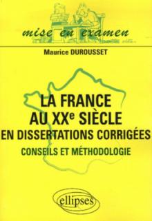 La France au XXe siècle en dissertations corrigées