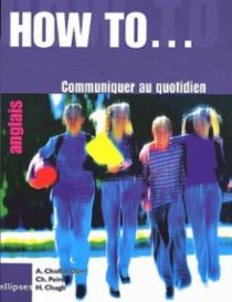 How to… Communiquer au quotidien