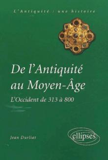 De l'Antiquité au Moyen Âge - L'Occident de 313 à 800