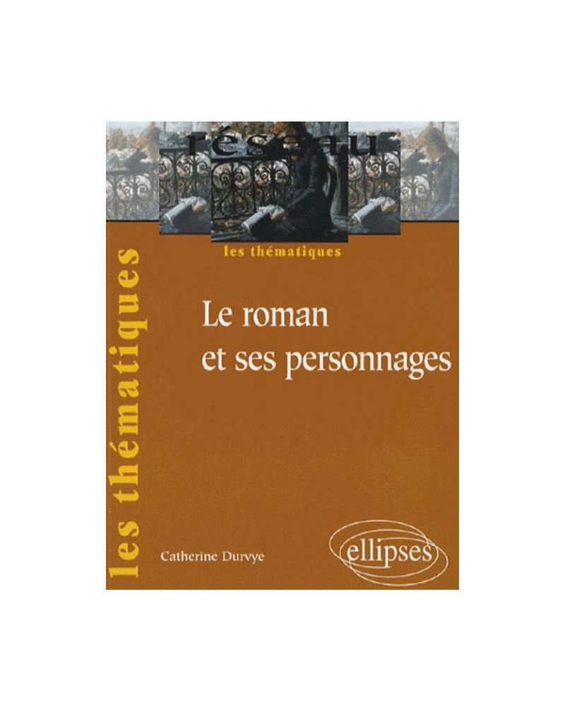 Le Roman Et Ses Personnages - Compte Rendu - BBananas
