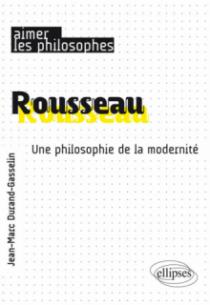 Rousseau. Une philosophie de la modernité