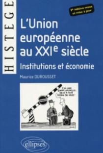 L'Union Européenne au XXIe siècle - Institutions et économie - 2e édition revue et mise à jour