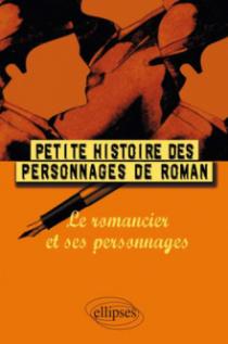 Petite histoire des personnages de roman – Le romancier et ses personnages