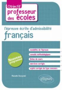 L'épreuve écrite d'admissibilité -  Français. CRPE nouveau programme