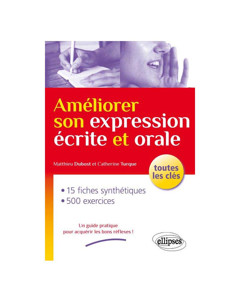 Améliorer son expression écrite et orale. Toutes les clés