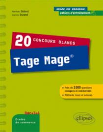 20 concours blancs Tage Mage®. Méthode, astuces, rappels de cours