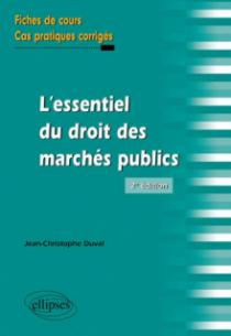 L'essentiel du droit des marchés publics. Fiches de cours et cas pratiques corrigés. 2e édition