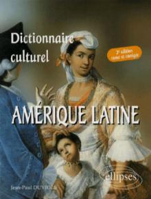 Dictionnaire culturel Amérique latine - 2e édition revue et corrigée