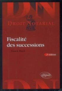 Fiscalité des successions. 2e édition mise à jour