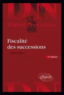 Fiscalité des successions. 3e édition