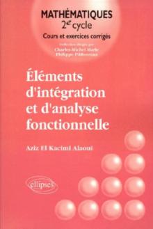 Éléments d'intégration et d'analyse fonctionnelle