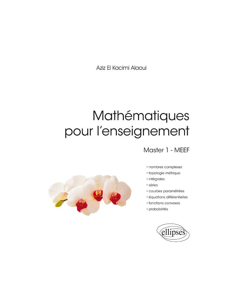 Mathématiques pour l'enseignement. Master 1 - MEEF