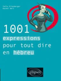 1001 expressions pour tout dire en hébreu