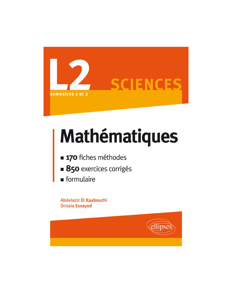 Mathématiques L2 : le cours en 170 fiches-méthodes et 850 exercices corrigés