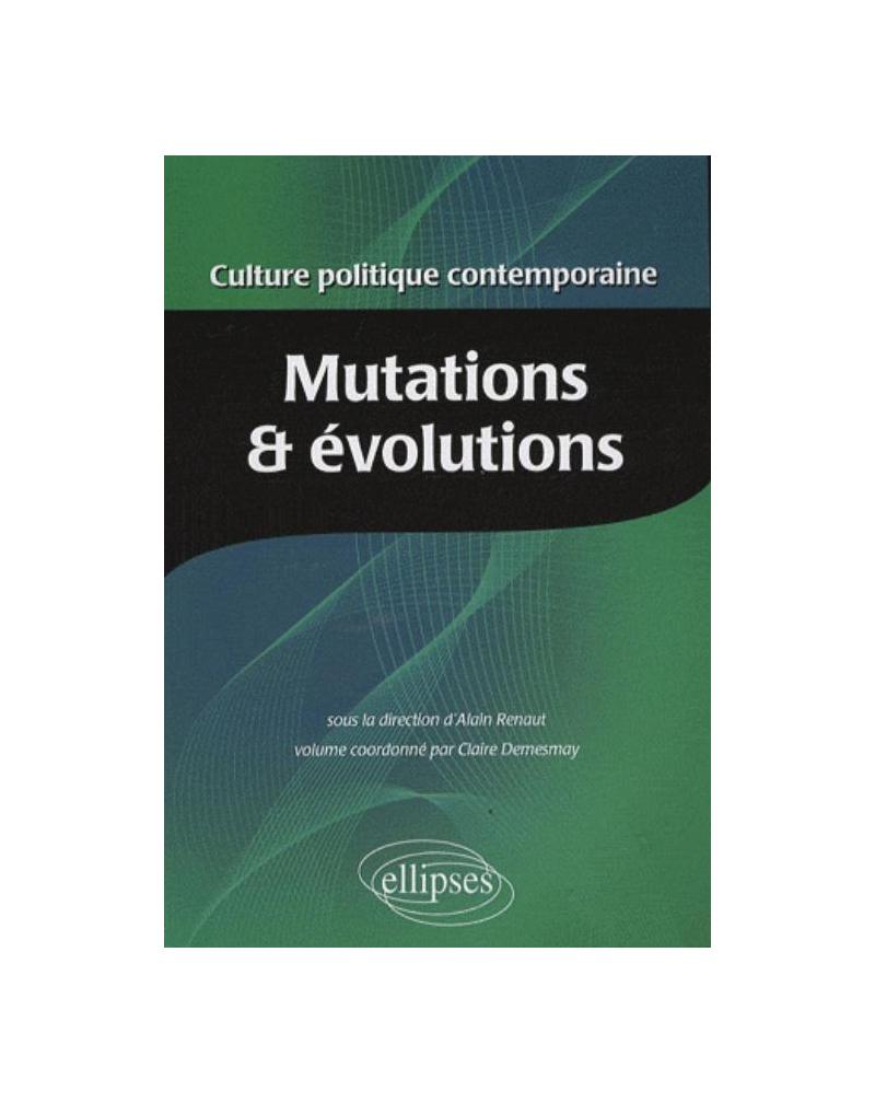Culture politique contemporaine. Volume 1 - Mutations et évolutions