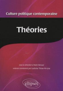 Culture politique contemporaine. Volume 3 - Les théories