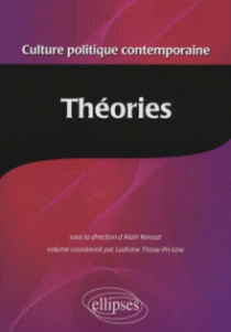 Culture politique contemporaine. Volume 3 - Les théories
