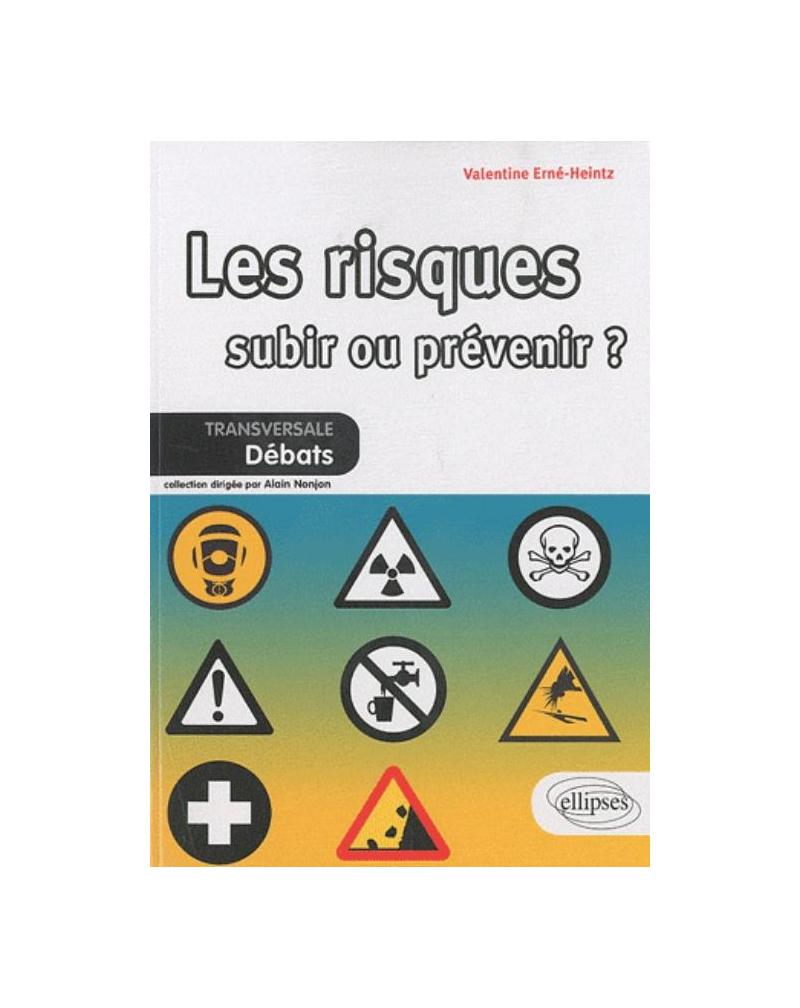 Les risques : subir ou prévenir ?