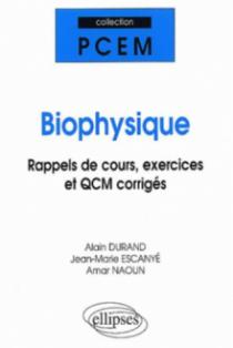 Biophysique, Rappels de cours, exercices et QCM corrigés