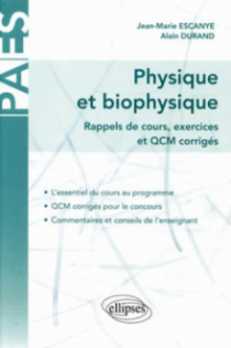 Physique et biophysique - rappels de cours, exercices et QCM corrigés