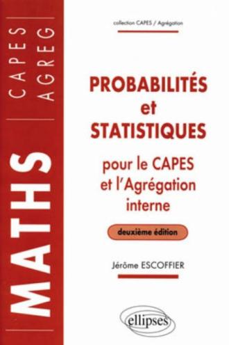 Probabilités et statistiques pour le CAPES externe et Agrégation interne de Mathématiques - 2e édition