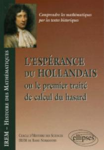 L'espérance du Hollandais ou Le premier traité de calcul du hasard