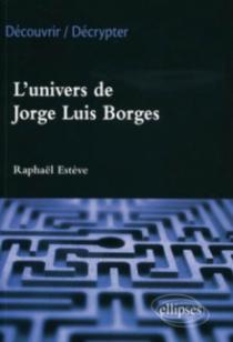 L'univers de Jorge Luis Borges
