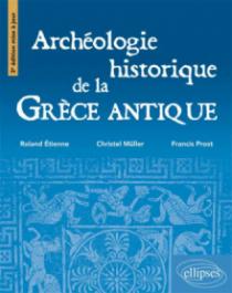 Archéologie de la Grèce antique •3e édition mise à jour