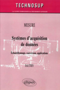 Systèmes d'acquisition de données. Echantillonnage, conversion, applications. MESURE (niveau B)