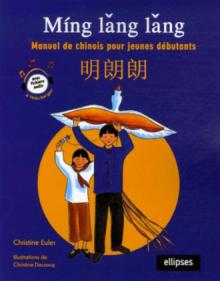 Míng lang lang - Manuel de chinois pour jeunes débutants