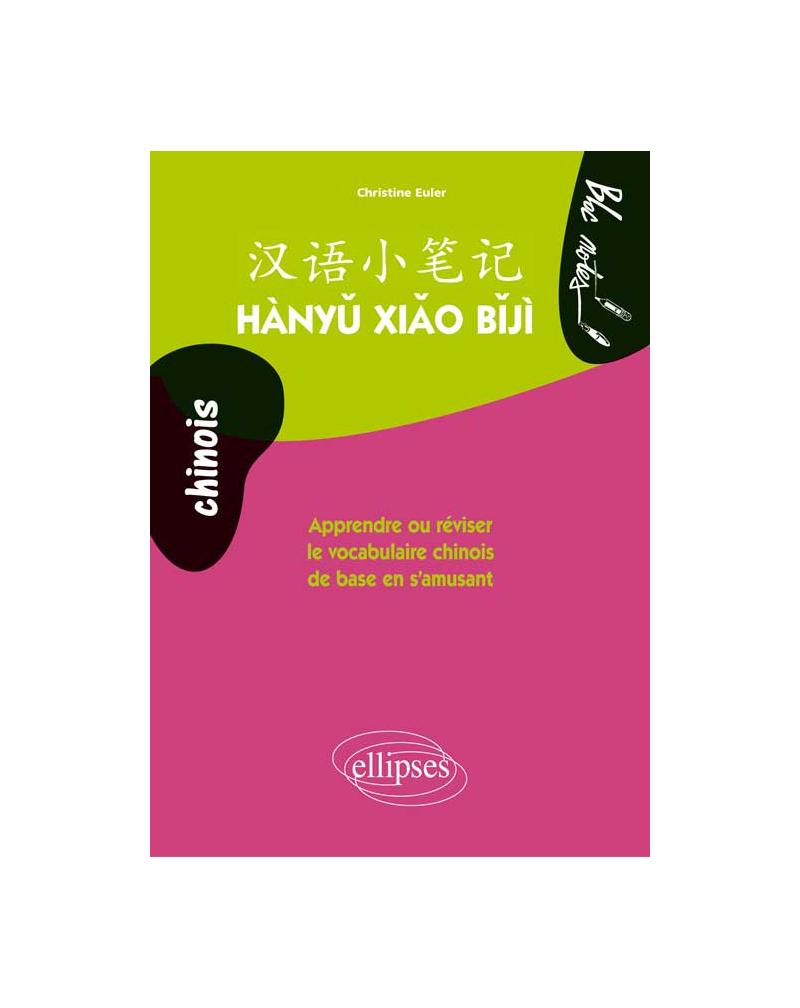 Hàny? xi?o b?jì. Apprendre ou réviser le vocabulaire chinois de base en s'amusant. Niveau 1