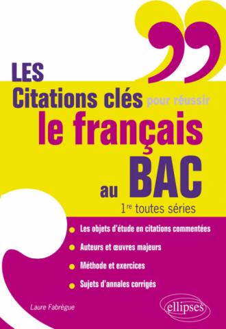 Les citations clés pour réussir le français au Bac - 1res toutes séries
