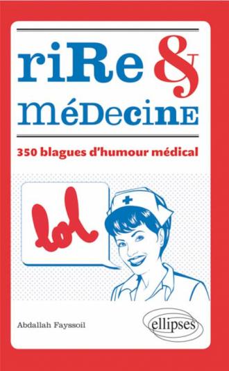 Rire et médecine – 350 blagues d'humour médical