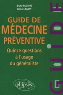 Guide de médecine préventive - Quinze questions à l'usage du généraliste