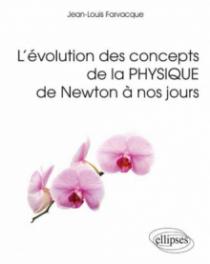 L`évolution des concepts de la physique de Newton à nos jours
