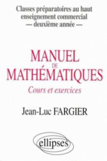 Manuel de mathématiques - 2e année - Classes prépas au Haut Enseignement Commercial