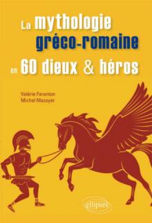 La mythologie greco-romaine en 60 dieux et héros