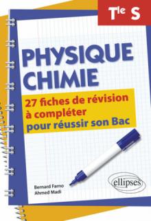 Physique-Chimie Terminale S - 27 fiches de révision à compléter pour réussir son Bac