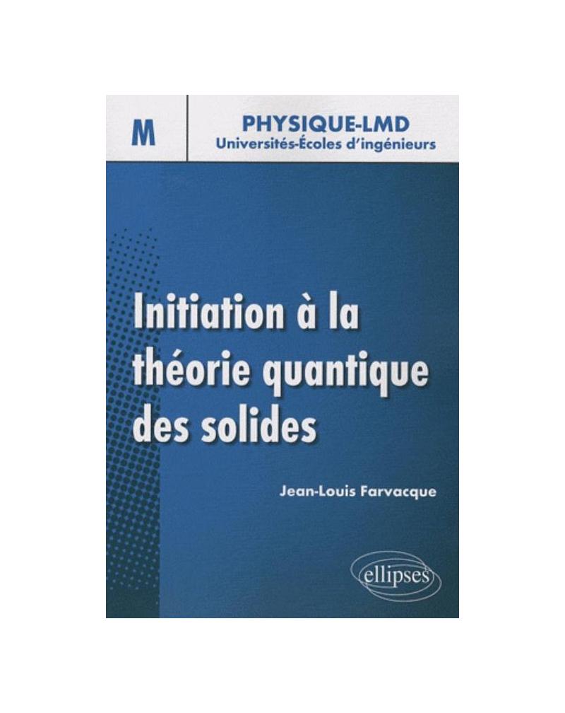 Initiation à la théorie quantique du solide