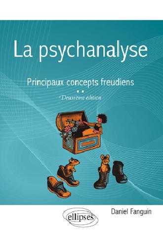 La psychanalyse - Principaux concepts freudiens – 2e édition