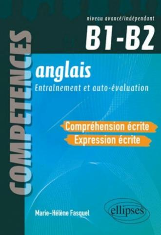 Anglais - Compréhension et expression écrites - ( B1-B2 ) - Compétences CECRL. Entraînement et autoévaluation