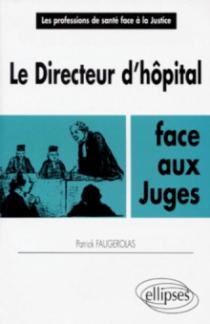 Le directeur d'Hôpital face aux juges