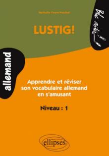 LUSTIG ! Apprendre et réviser son vocabulaire allemand en s'amusant - Niveau 1