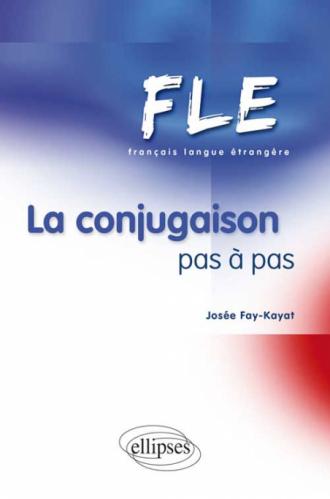 FLE - La conjugaison pas à pas(Français Langue Etrangère)